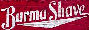 Burma Shave Sign