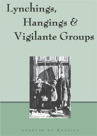 Lychings, Hangings & Vigilante Groups, by Legends of America