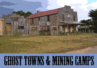 Ghost Towns and Mining Camps