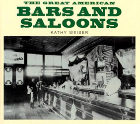 Great American Bars and Saloons by Kathy Weiser