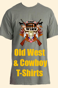 Cowboy & Old West T-Shirts exclusively from Legends of America
