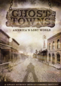 Ghost Towns: America's Lost World - 2 Disk Set