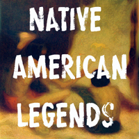 Native American Legends and Myths