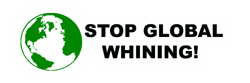 Stop Global Whining!