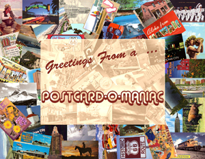 Greetings From a Postcard-O-Maniac