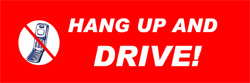 HANG UP AND DRIVE!