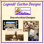 Legends of America's Custom Designs