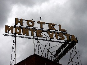 Sign above the Hotel Monte Vista,