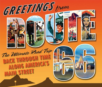 Greetings From Route 66 by Kathy Weiser and Other Route 66 Authorities
