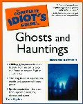 The Complete Idiots Guide to Ghosts and Hauntings by Tom Ogden