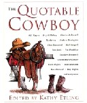 The Quotable Cowboy by Kathy Etling