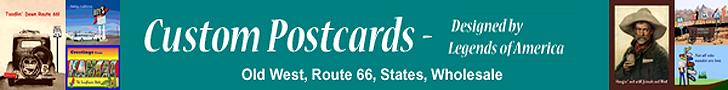 Custom Postcards by Legends of America