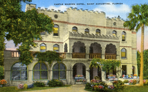 Castle Warden Hotel, Saint Augustine, Florida. Between 1941 and 1950. Hand-colored postcard. State Archives of Florida, Florida Memory.