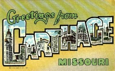Greetings From Carthage, Missouri