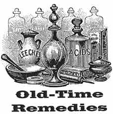 Old Time Cures And Remedies