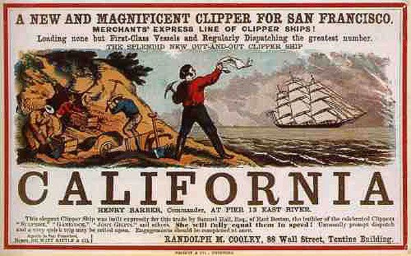 To California during the gold rush.