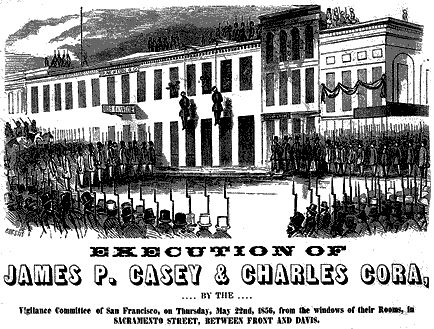 James Casey and Charles Cora were hanged by the San Francisco vigilantes