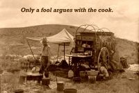 only a fool argues with the cook