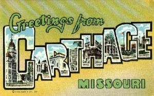 Greetings From Carthage, Missouri