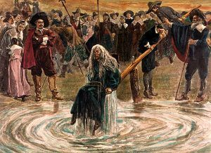 Dunking was often used to determine if someone was a witch. If the accused sank he or she was considered innocent, while floating indicated witchcraft.